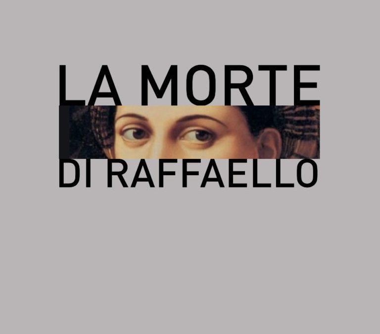 La Morte di Raffaello/The Death of Raphael